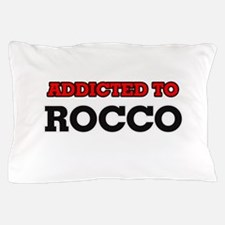 Addicted to Rocco Pillow Case