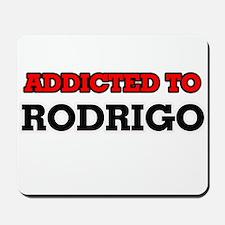 Addicted to Rodrigo Mousepad
