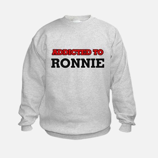 Addicted to Ronnie Sweatshirt