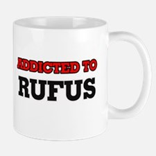 Addicted to Rufus Mugs