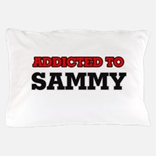 Addicted to Sammy Pillow Case