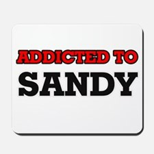 Addicted to Sandy Mousepad