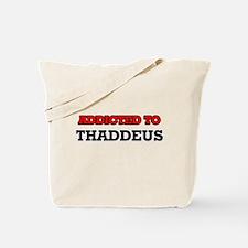 Addicted to Thaddeus Tote Bag