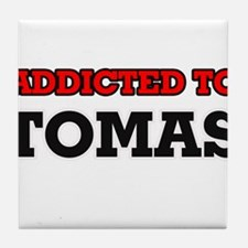 Addicted to Tomas Tile Coaster