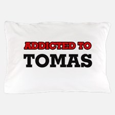 Addicted to Tomas Pillow Case
