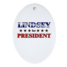 LINDSEY for president Oval Ornament