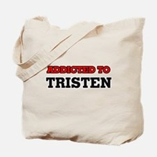 Addicted to Tristen Tote Bag