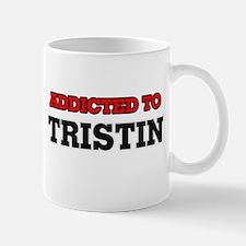 Addicted to Tristin Mugs