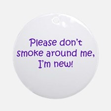 Please Don't Smoke Ornament (Round)
