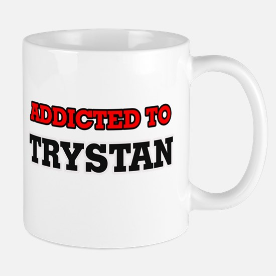 Addicted to Trystan Mugs