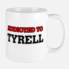 Addicted to Tyrell Mugs