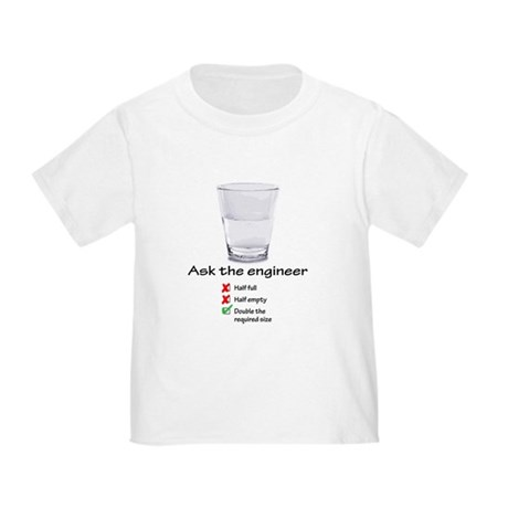 Ask The Engineer Toddler T-Shirt
