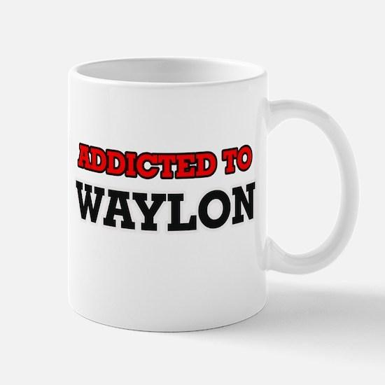 Addicted to Waylon Mugs