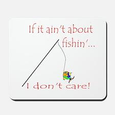 If it ain't fishin'... Mousepad