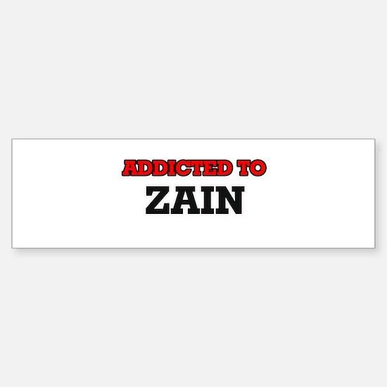 Addicted to Zain Bumper Bumper Bumper Sticker