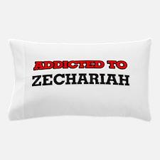 Addicted to Zechariah Pillow Case