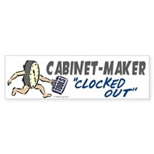Clocked Out Cabinet-Maker Bumper Bumper Sticker