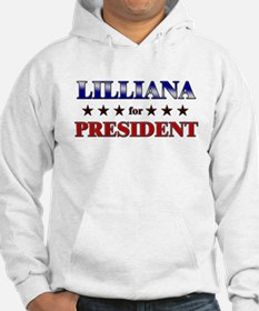 LILLIANA for president Hoodie Sweatshirt