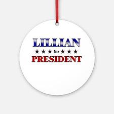 LILLIAN for president Ornament (Round)