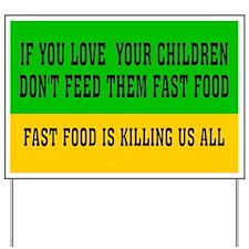 FAST FOOD Yard Sign