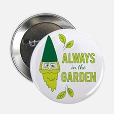 "Always In Garden 2.25"" Button (10 pack)"