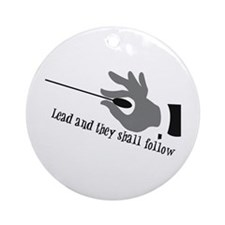Lead And They Shall Follow Ornament (Round)
