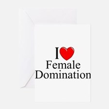 """I Love (Heart) Female Domination"" Greeting Cards"