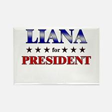 LIANA for president Rectangle Magnet