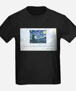 I paint my dream Van Gogh T-Shirt
