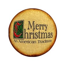 "Merry Christmas ""An American Tradition 3.5 Button"