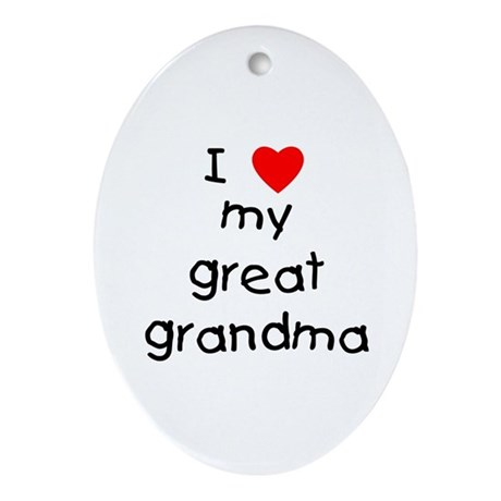 I love my great grandma Ornament (Oval)