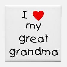 I love my great grandma Tile Coaster