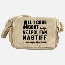 All I care about is my Neapolitan Ma Messenger Bag