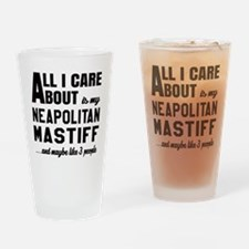 All I care about is my Neapolitan M Drinking Glass