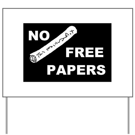 NO FREE PAPERS Yard Sign