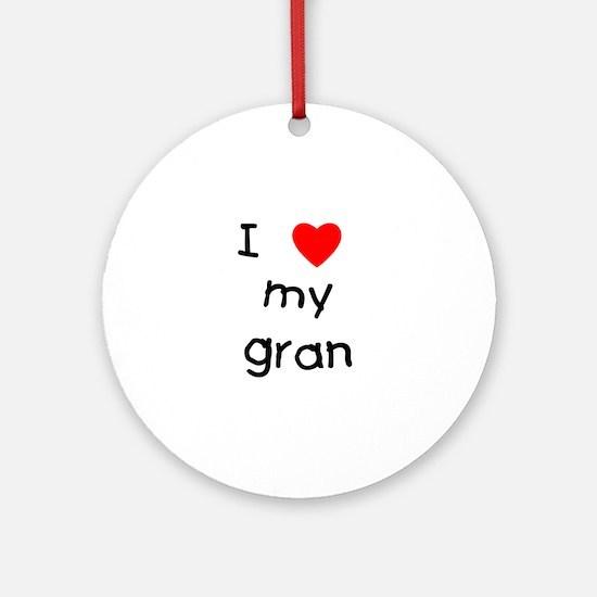 I love my gran Ornament (Round)