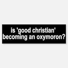 Good Christian? Bumper Bumper Bumper Sticker