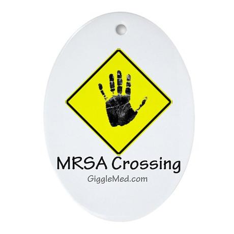MRSA Crossing Sign 02 Oval Ornament