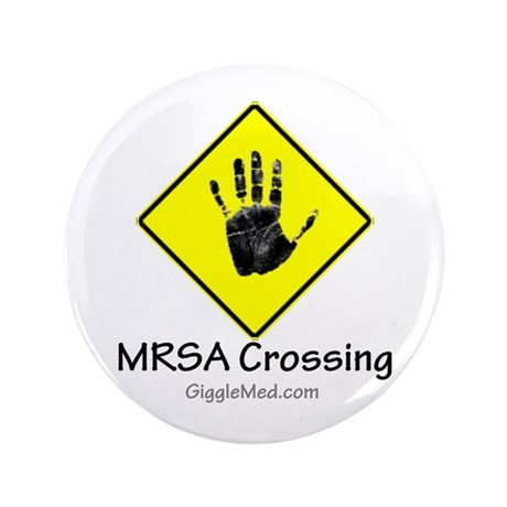 """MRSA Crossing Sign 02 3.5"""" Button (100 pack)"""