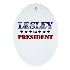 LESLEY for president Oval Ornament