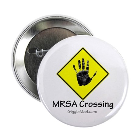"MRSA Crossing Sign 02 2.25"" Button"