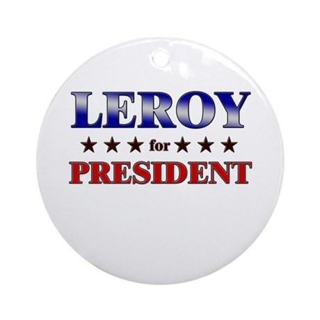 LEROY for president Ornament (Round)
