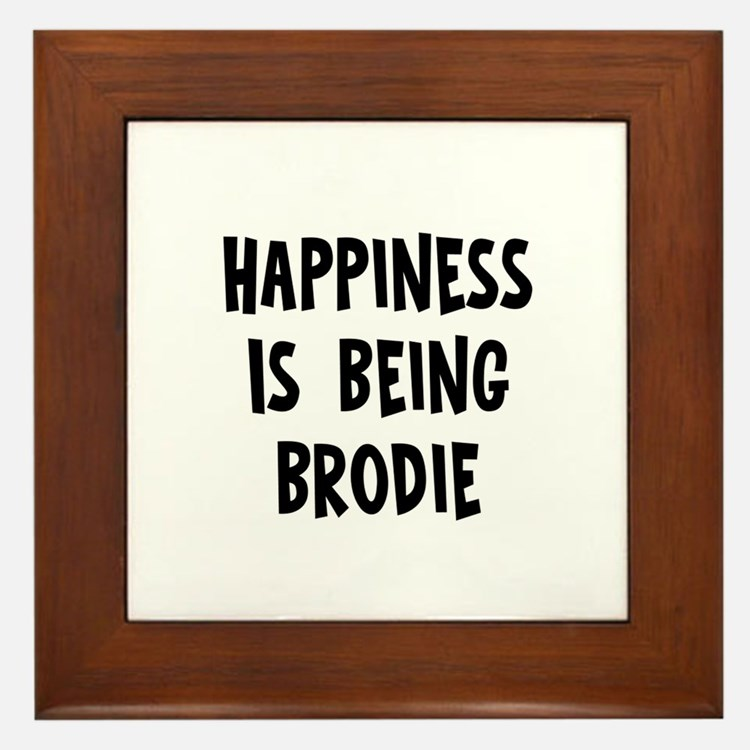 Happiness is being Brodie Framed Tile