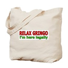 Relax, Gringo Tote Bag