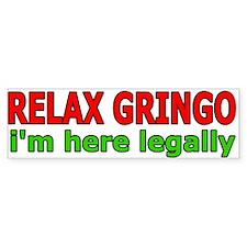 Relax, Gringo Bumper Bumper Sticker
