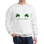 Erin Go Braghless Sweatshirt