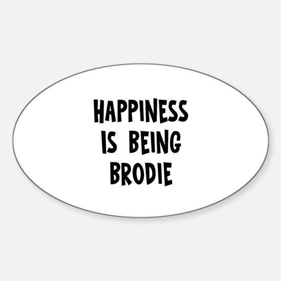 Happiness is being Brodie Oval Decal