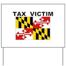 MD. TAX VICTIM Yard Sign