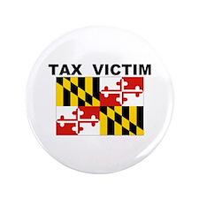 """MD. TAX VICTIM 3.5"""" Button"""
