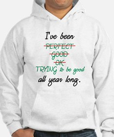 I've Been Good All Year Hoodie